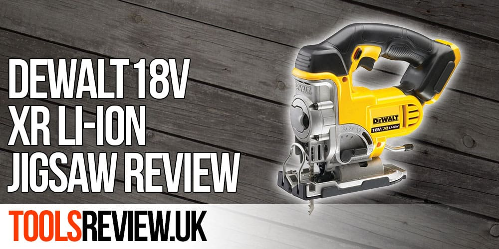 Dewalt jigsaw review part of the dewalt xr range toolsreview dewalt jigsaw greentooth Choice Image