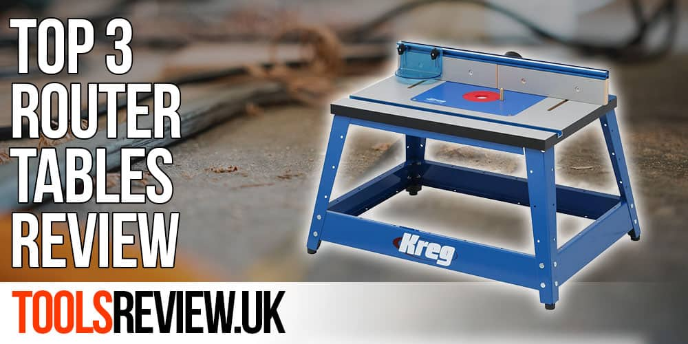 Best router table our top 3 review toolsreview greentooth