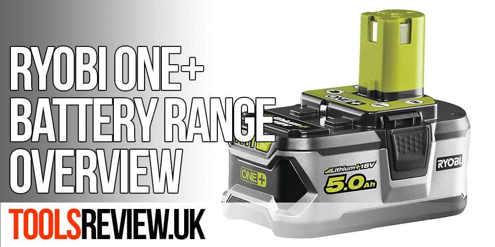 Ryobi One Plus Battery Range Overview 1