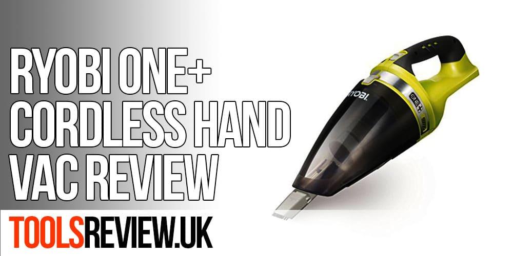 Ryobi One+ Hand Vac Review
